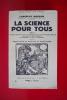 LA SCIENCE POUR TOUS. Tome 1 : La conquête du calcul du temps et de la mesure de l'espace, les lois du mouvement, la conquête des succédanés. . ...
