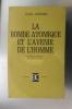 LA BOMBE ATOMIQUE ET L'AVENIR DE L'HOMME. Karl Jaspers / Edmond Saget (traduction)