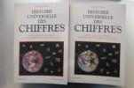 HISTOIRE UNIVERSELLE DES CHIFFRES. L'intelligence des hommes racontée par les nombres et le calcul. EN 2 TOMES.. Georges Ifrah