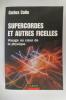 SUPERCORDES et AUTRES FICELLES. Voyage au coeur de la physique.. Carlos Calle