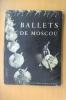 BALLETS DE MOSCOU. Par la troupe du théâtre lyrique national Stanislavski et Nemirovitch-Dantchenko.. Yves Bonnat (texte) & Pic (photos)