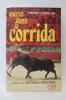 ENTREZ DANS LA CORRIDA. Pierre Cordelier