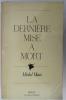 LA DERNIERE MISE A MORT. Michel Haas