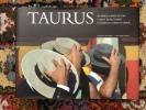 Taurus : una mirada al mundo del toro, a look at the bull's world, un regard sur le monde du taureau. Marivi Lorenzo - Javier Iriarte