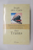 DICTIONNAIRE AMOUREUX des TRAINS.. Jean des Cars