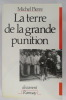 LA TERRE DE LA GRANDE PUNITION . Michel Pierre
