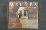 MEKNES. Cité Historique.. Christian Ramade / Kacimi / Bouchta Bouasria / Wily Dubos / Mustapha Idrissi.