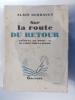 SUR LA ROUTE DU RETOUR. Journal de bord. Tome II de Tahiti vers la France. 8e édition.. Alain Gerbault