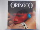 ORINOCO. A la rencontre des indiens de l'Amazonie Vénézuélienne. Collection Cisneros. . Collectif