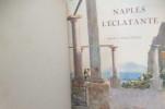 NAPLES L'ECLATANTE. Capri - Amalfi - Sorrente - Paestum - Pompei - Herculanum. . Camille Mauclair