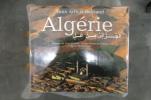 ALGERIE. Yann Arthus-Bertrand - Jean Daniel (préface) - Benjamin Stora (textes) - Djamel Souidi (légendes)
