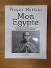 MON EGYPTE. Dialogues avec Mohamed Salmawy. Naguib Mahfouz - Gilles Perrin (photos)