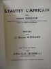 LYAUTEY L'AFRICAIN. Joseph Goulven / Général Weygand (préface)