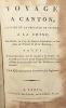Voyage à CANTON, capitale de la province de ce nom à la Chine; par Gorée, le Cap de Bonne-Espérance, et les Isles de France et de la Réunion; suivi ...