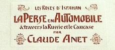 LA PERSE en Automobile à travers la Russie et le Caucase.. ANET (Claude);