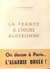 La France à L'heure Algérienne.. MENINGAUD (Jean);