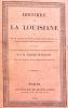 Histoire de la LOUISIANE et de la cession de cette colonie par la France aux Etats-Unis de l'Amérique septentrionale, précédée d'un discours sur la ...