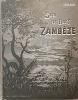 Sur le Haut ZAMBEZE. Voyages et Travaux de Mission.. COILLARD (F.);