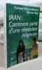 Iran : Comment sortir d'une révolution religieuse.. KHOSROKHAVAR Farhad, ROY Olivier