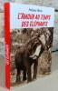 L'amour au temps des éléphants.. BOIS Ariane