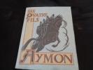 Les Quatre Fils Aymon - Chanson de geste du XIIIè siècle. Adaptée par H. Berthaut. Illustrée par André Galland.. [BERTHAUT H.] - [GALLAND André].