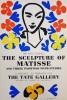 The Sculpture of Matisse. MATISSE HENRI