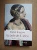 Isabelle de France. (ISABELLE DE FRANCE) / BROUQUET Sophie