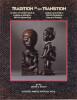 Tradition in / En transition. La mère et l'enfant dans la sculpture africaine - hier et aujourd'hui / Mother and child in african sculpture - past and ...