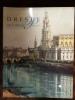 Dresde ou le rêve des Princes. La galerie de peinture au XVIIIe siècle. COLLECTIF