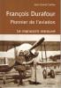 François Durafour - Pionnier de l'aviation. Le manuscrit retrouvé. (DURAFOUR François) /CAILLIEZ Jean-Claude