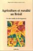 Agriculture et ruralité au Brésil - Un autre modèle de développement. ZANONI Magda, LAMARCHE Hughes & al.