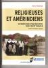 Religieuses et amérindiens. Anthropologie d'une rencontre dans l'ouest canadien. ROBINAUD Marion