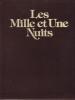 Contes des Mille et Une Nuits - Tomes I et II. ANONYME