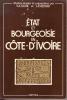 Etat et bourgeoisie en Côte d'Ivoire. FAURE Y.A., MEDARD J.-F. & al.