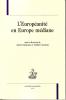 L'européanité en Europe médiane. CATTARUZZA Amaël, DESSBERG Frédéric & al.