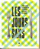 Les Jours Sans - Alimentation et pénurie en temps de guerre. DORE-RIVE Isabelle & al.