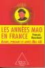 Les années Mao en France. Avant, pendant et après Mai 68 (1966-1976). HOURMANT François