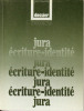 Jura - écriture-identité. WALSER Pierre-Olivier, VIATTE Auguste & JUNOD Roger-Louis