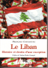 Le Liban. histoire et destin d'une exception. COSTANTINI François