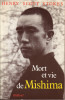 Mort et vie de Mishima. (MISHIMA Yukio) / SCOTT-STOKES Henry