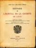 Histoire de l'Hôpital de La Charité de Lyon. CROZE / COLLY / CARLE / TRILLAT / DELEAGE