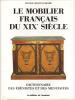 Le mobilier français du XIXe siècle, 1795-1889. Dictionnaires des ébénistes et des menuisiers. LEDOUX-LEBARD Denise