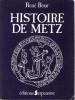 HIstoire de Metz. BOUR René