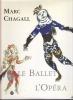 Marc Chagall - Le Ballet de l'Opéra. (CHAGALL Marc) / FORESTIER Sylvie, PAQUET Françoise & al.