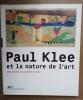Paul Klee et la nature de l'art. Une dévotion aux petites choses. (KLEE Paul) / COLLECTIF