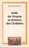 Unité de l'Empire et divisions des chrétiens. MEYENDORFF Jean