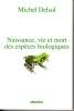Naissance, vie et mort des espèces biologiques. DELSOL Michel