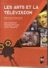 Les Arts et la télévision. Discours et pratiques. MORRISSEY Prisca, THOUVENEL Eric & al.