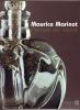 Maurice Marinot - Penser le verre. (MARINOT Maurice) / Le BIHAN Olivier & al.