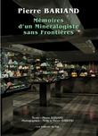 Pierre Bariand ; Mémoires d'un Minéralogiste sans Frontières. Pierre BARIAND